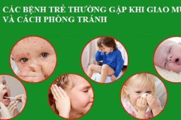 Các bệnh trẻ thường gặp khi giao mùa và cách phòng tránh